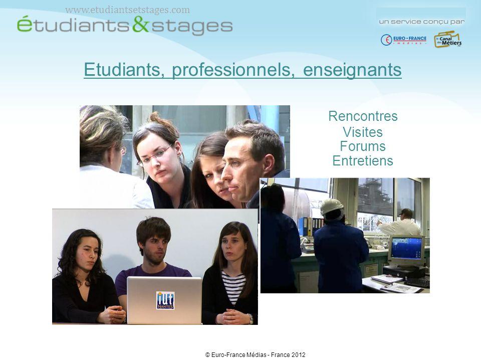 Etudiants, professionnels, enseignants Rencontres Visites Forums Entretiens www.etudiantsetstages.com