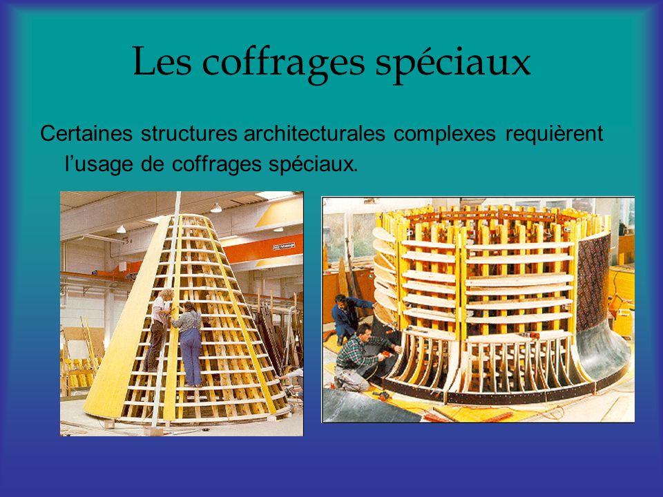 Les coffrages spéciaux Certaines structures architecturales complexes requièrent lusage de coffrages spéciaux.