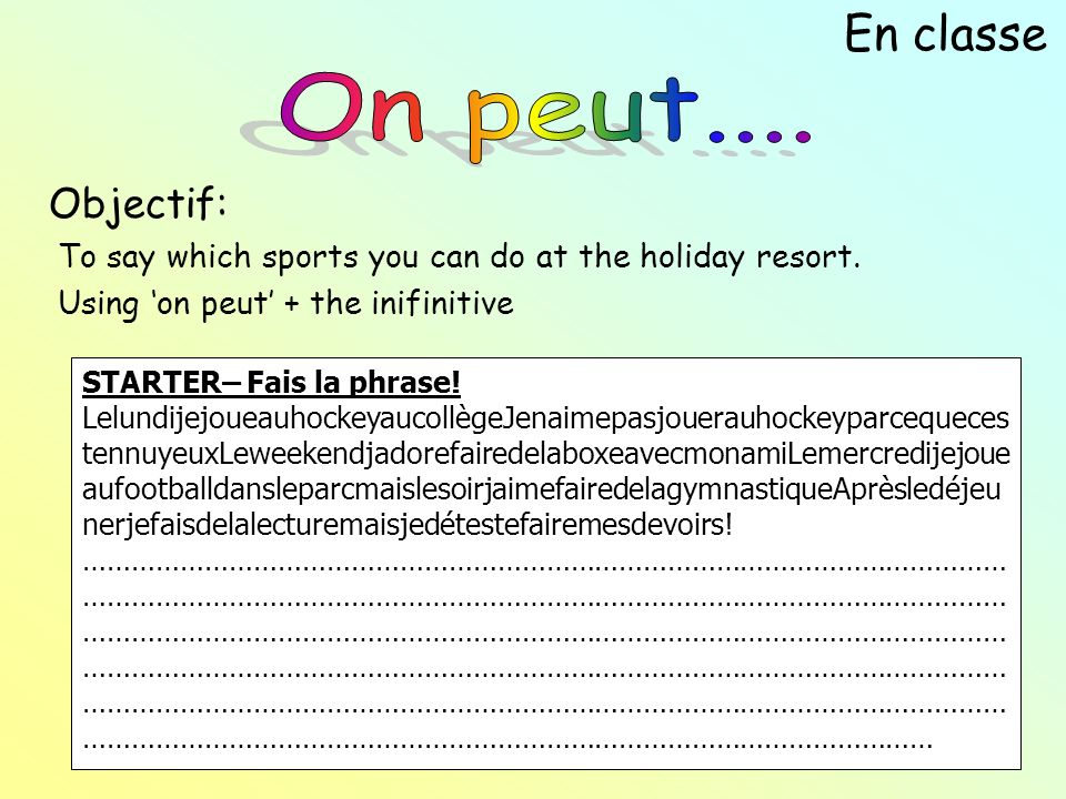 Objectif: To say which sports you can do at the holiday resort.