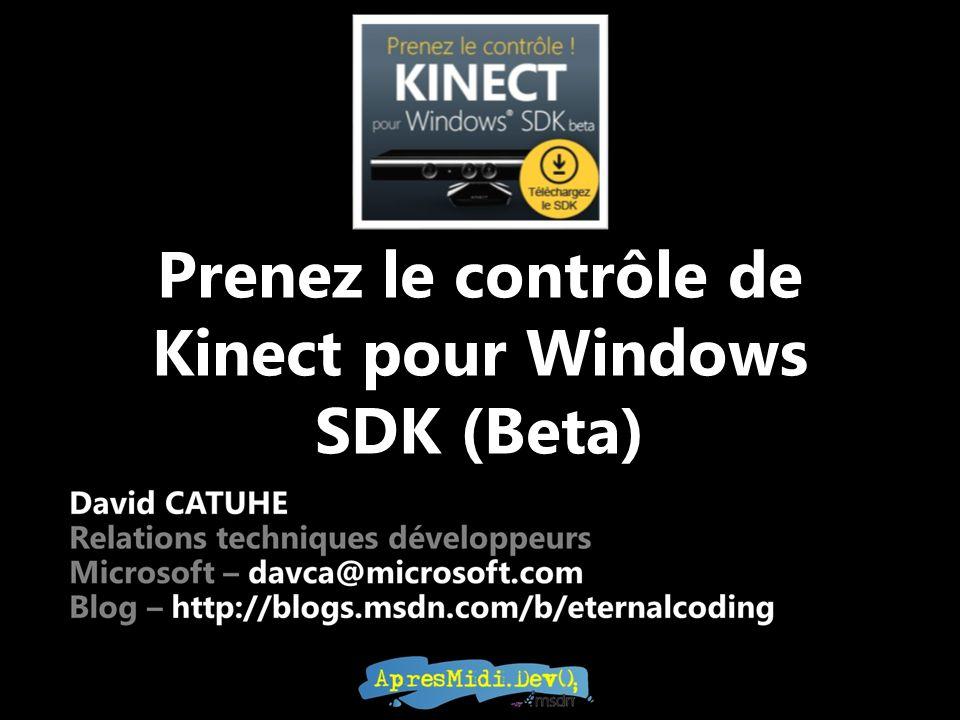 Prenez le contrôle de Kinect pour Windows SDK (Beta)