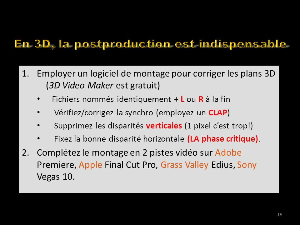 How to edit your 3D for the web (1) 1.Employer un logiciel de montage pour corriger les plans 3D (3D Video Maker est gratuit) Fichiers nommés identiqu