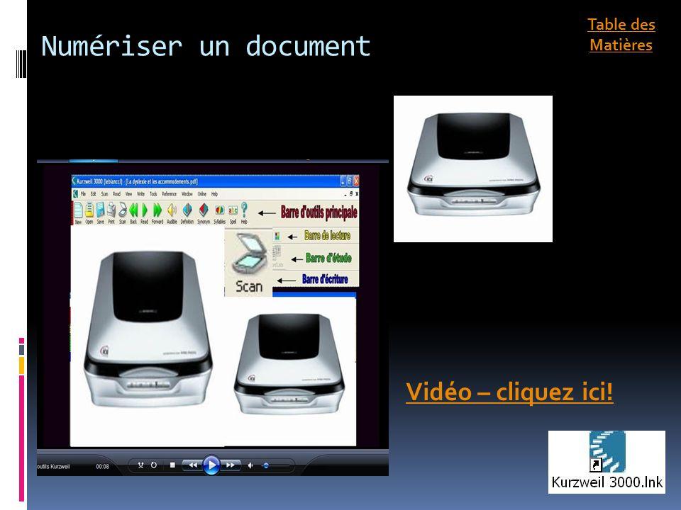 Numériser un document Vidéo – cliquez ici! Table des Matières