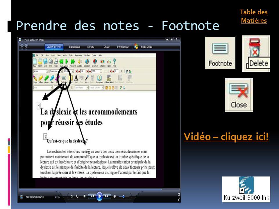 Prendre des notes - Footnote Vidéo – cliquez ici! Table des Matières