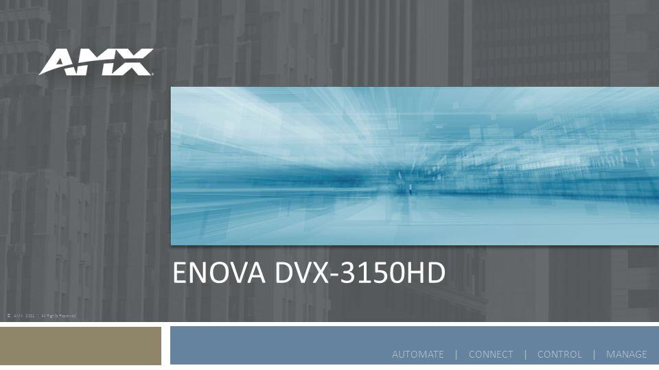© AMX 2011   All Rights Reserved Enova DGX   Récepteur DXLink Convertit tous les signaux en HDMI Audio Stéréo Port Ethernet ICSLan Câble à paires torsadées Clavier et souris Ports pour le contrôle de laffichage en RS-232 ou IR 22 Récepteur HDMI AVB-RX-DXLINK-HDMI