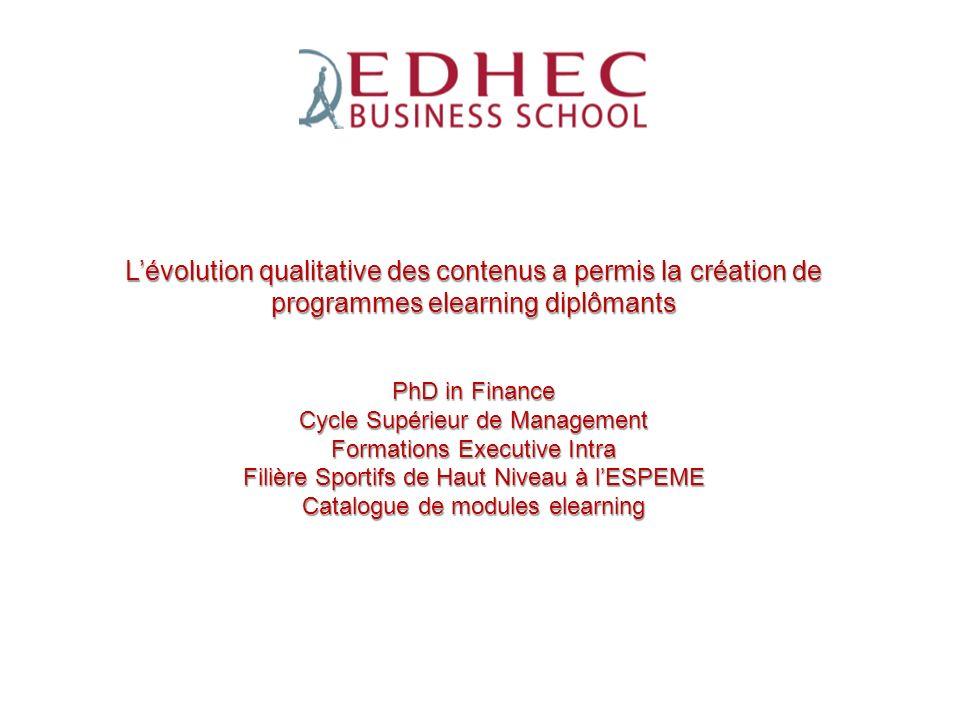 ESPEME Lévolution qualitative des contenus a permis la création de programmes elearning diplômants PhD in Finance Cycle Supérieur de Management Format
