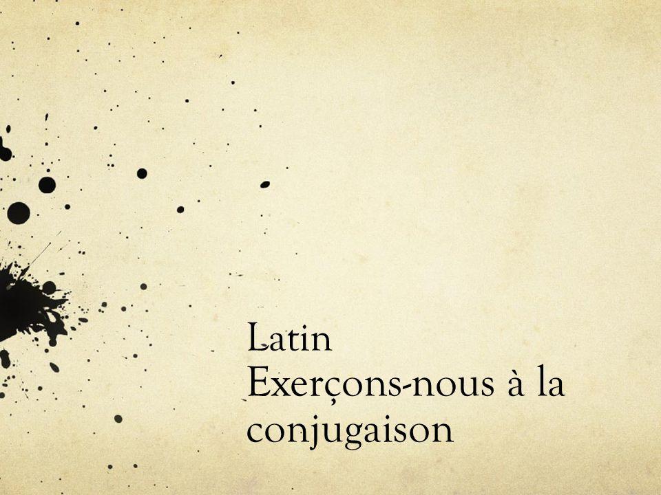 Pour commencer I.En latin, pour conjuguer un verbe, il faut dabord connaître… II.Combien de conjugaisons existe-t-il .