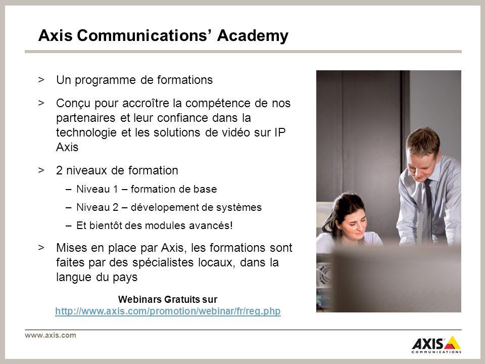 www.axis.com Axis Communications Academy >Un programme de formations >Conçu pour accroître la compétence de nos partenaires et leur confiance dans la