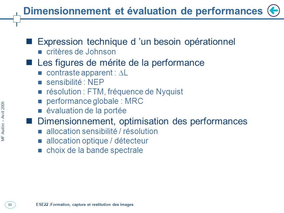 58 MF Audier – Avril 2009 Dimensionnement et évaluation de performances Expression technique d un besoin opérationnel critères de Johnson Les figures