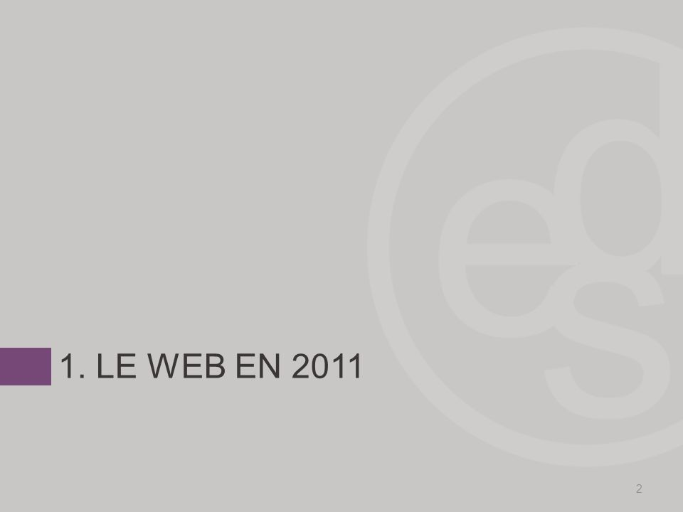 1. LE WEB EN 2011 2