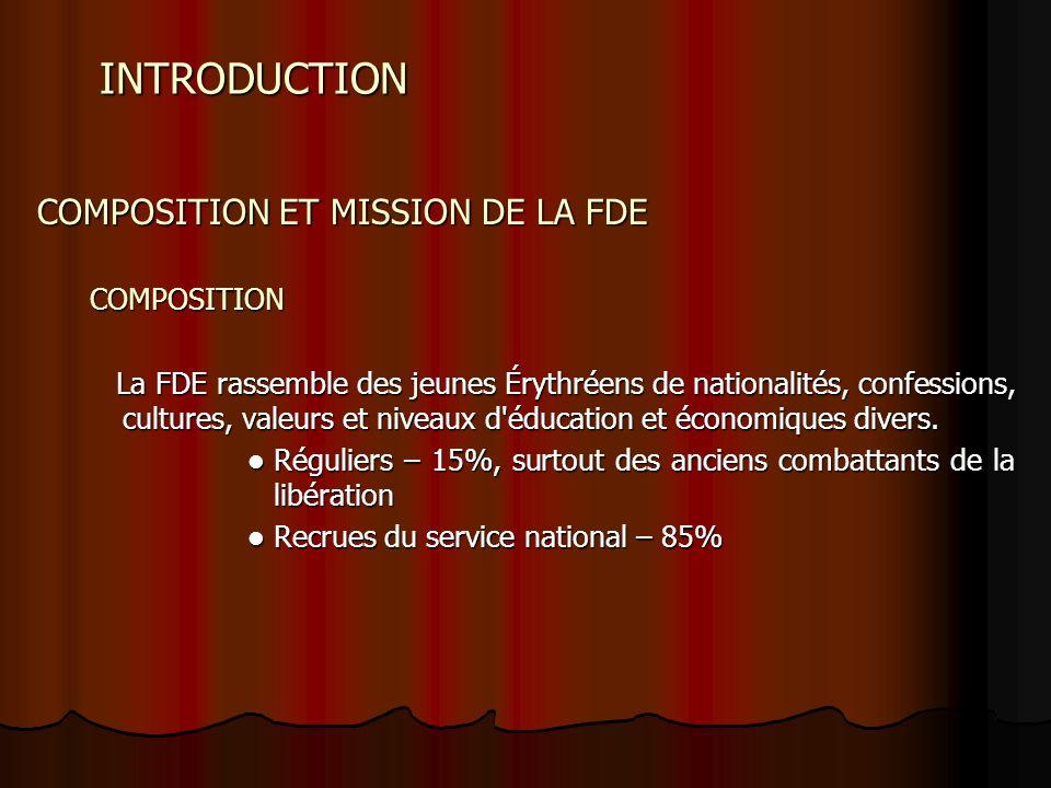INTRODUCTION COMPOSITION ET MISSION DE LA FDE COMPOSITION La FDE rassemble des jeunes Érythréens de nationalités, confessions, cultures, valeurs et niveaux d éducation et économiques divers.