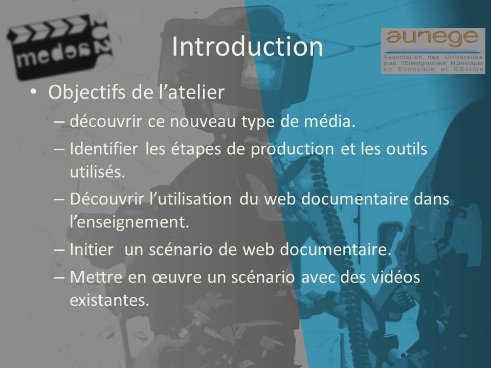 Introduction Objectifs de latelier – découvrir ce nouveau type de média.