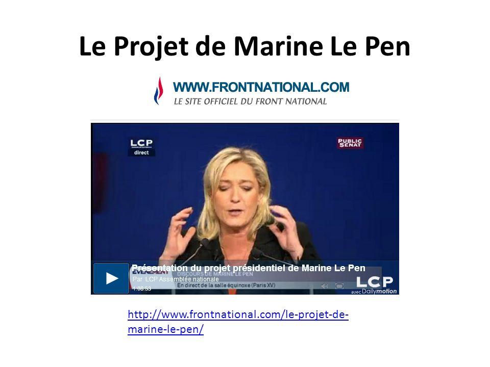 Le Projet de Marine Le Pen http://www.frontnational.com/le-projet-de- marine-le-pen/