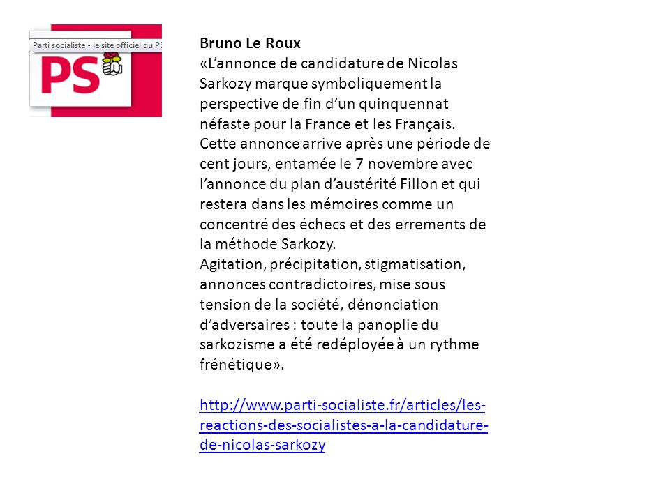 Bruno Le Roux «Lannonce de candidature de Nicolas Sarkozy marque symboliquement la perspective de fin dun quinquennat néfaste pour la France et les Français.