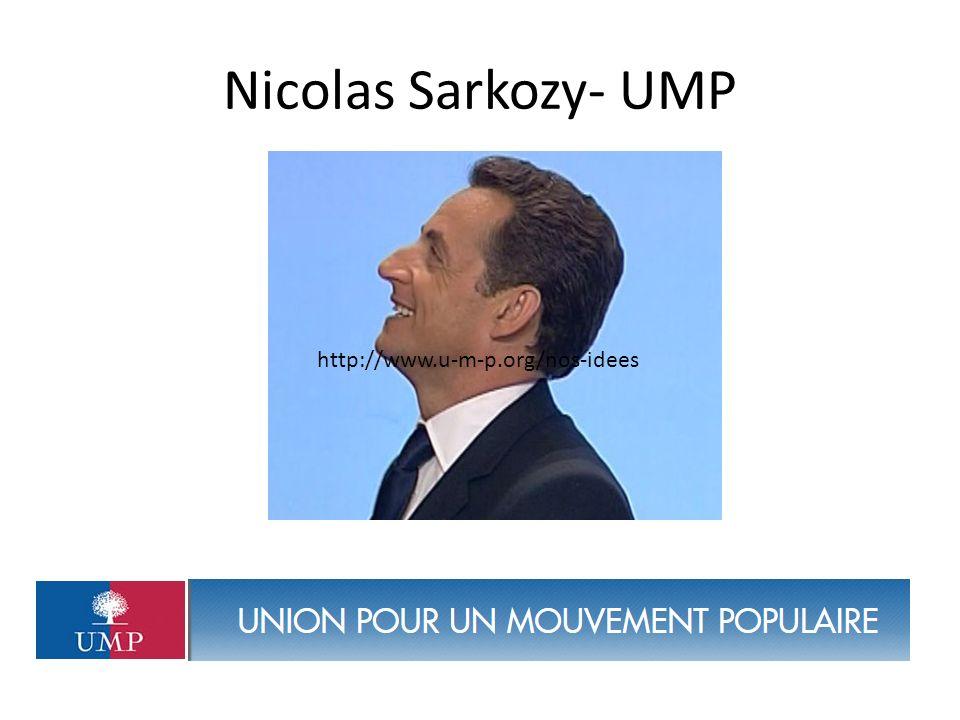 Nicolas Sarkozy- UMP http://www.u-m-p.org/nos-idees