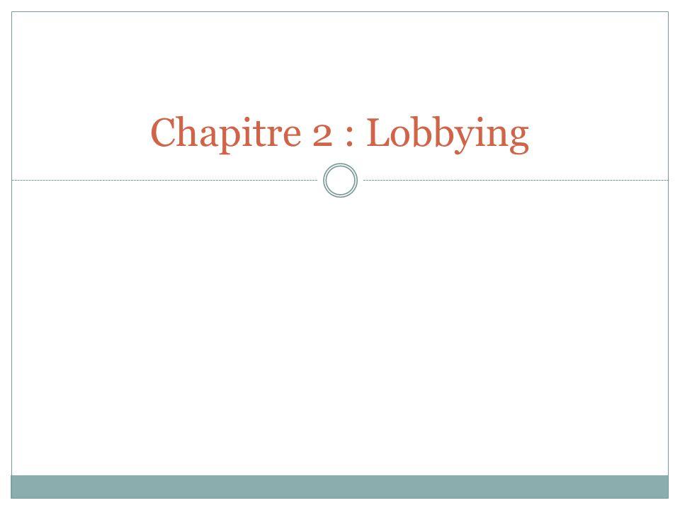 Chapitre 2 : Lobbying