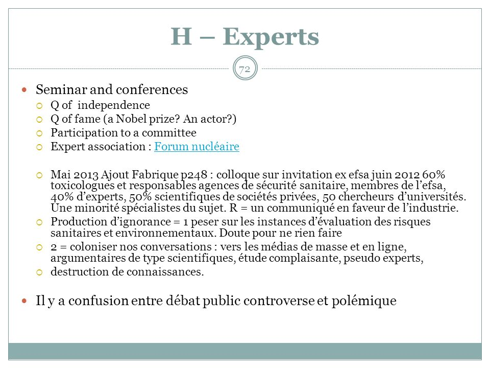 H – Experts Seminar and conferences Q of independence Q of fame (a Nobel prize.