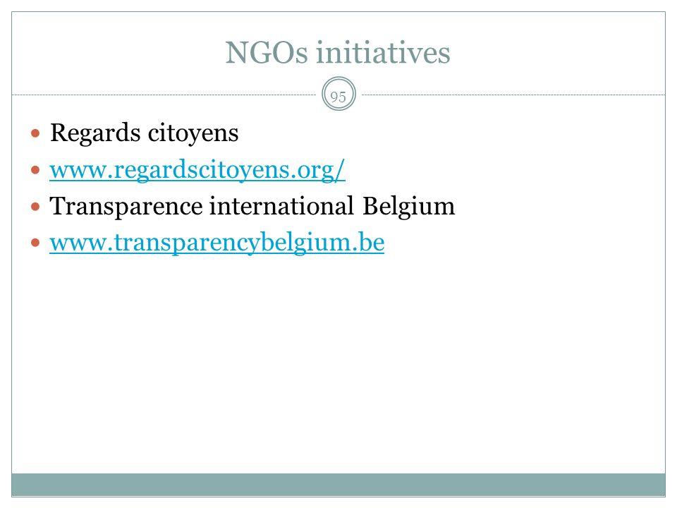 NGOs initiatives Regards citoyens www.regardscitoyens.org/ Transparence international Belgium www.transparencybelgium.be 95