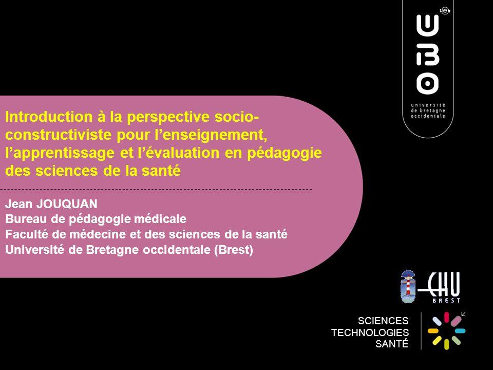 SCIENCES TECHNOLOGIES SANTÉ Introduction à la perspective socio- constructiviste pour lenseignement, lapprentissage et lévaluation en pédagogie des sc