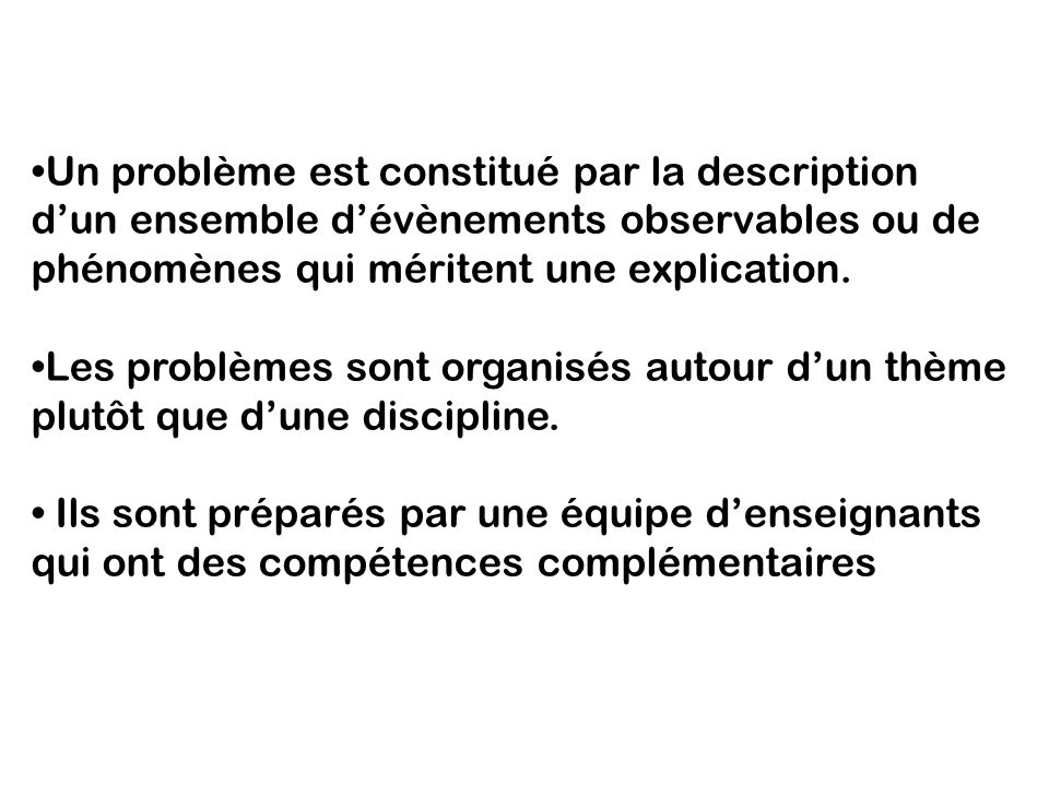 Un problème est constitué par la description dun ensemble dévènements observables ou de phénomènes qui méritent une explication. Les problèmes sont or