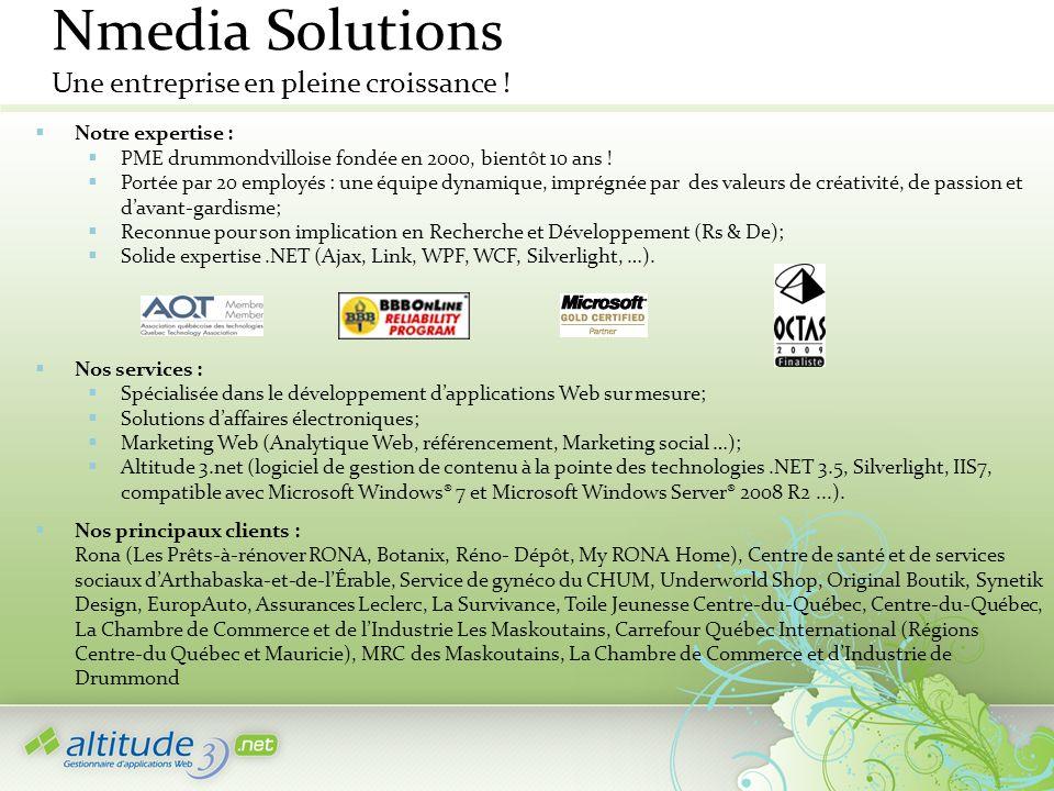 Nmedia Solutions Une entreprise en pleine croissance ! Notre expertise : PME drummondvilloise fondée en 2000, bientôt 10 ans ! Portée par 20 employés