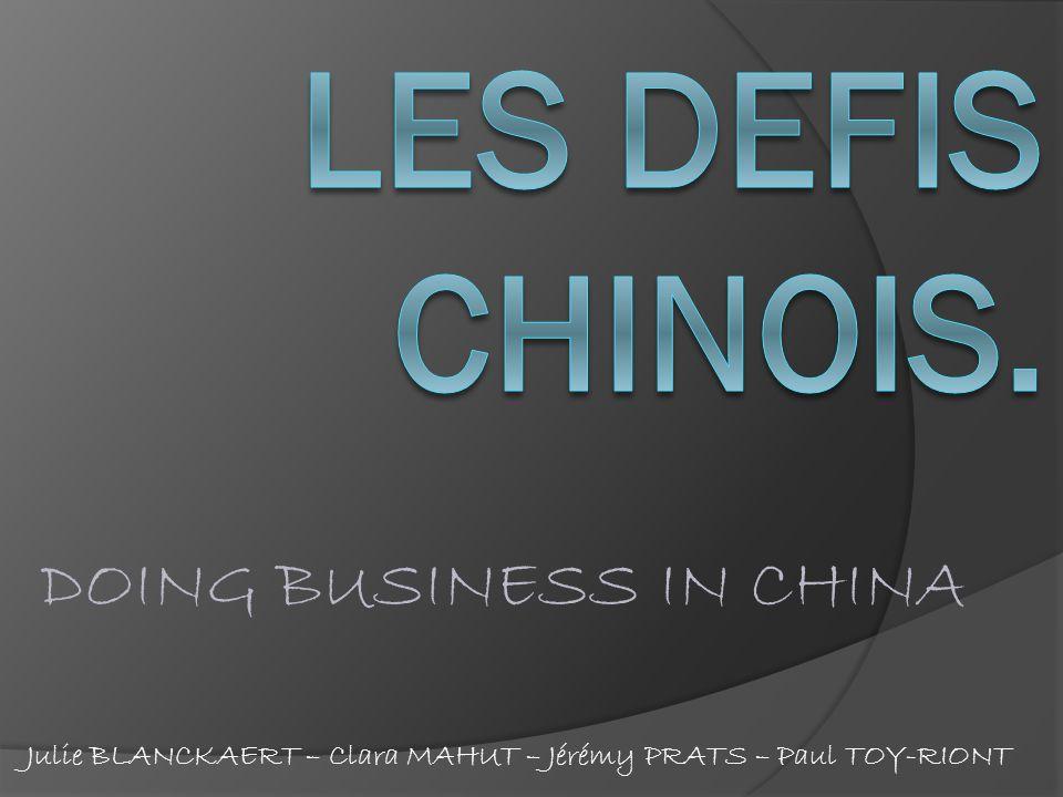 Julie BLANCKAERT – Clara MAHUT – Jérémy PRATS – Paul TOY-RIONT DOING BUSINESS IN CHINA
