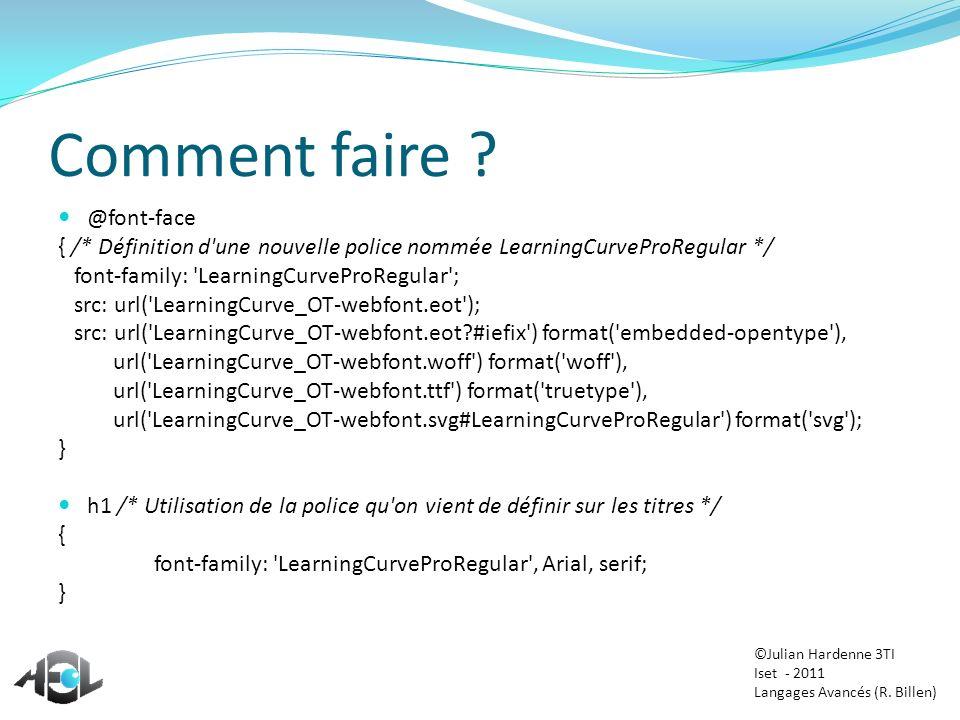 Comment faire ? @font-face { /* Définition d'une nouvelle police nommée LearningCurveProRegular */ font-family: 'LearningCurveProRegular'; src: url('L