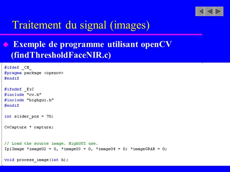 Traitement du signal (images) u Exemple de programme utilisant openCV (findThresholdFaceNIR.c)