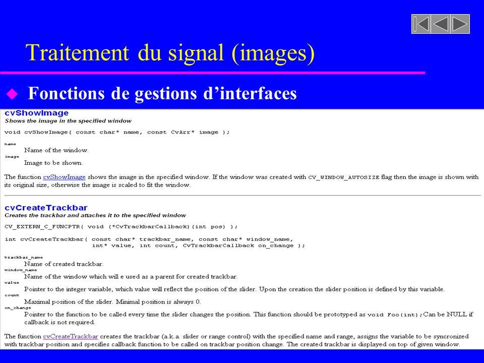 Traitement du signal (images) u Fonctions de gestions dinterfaces