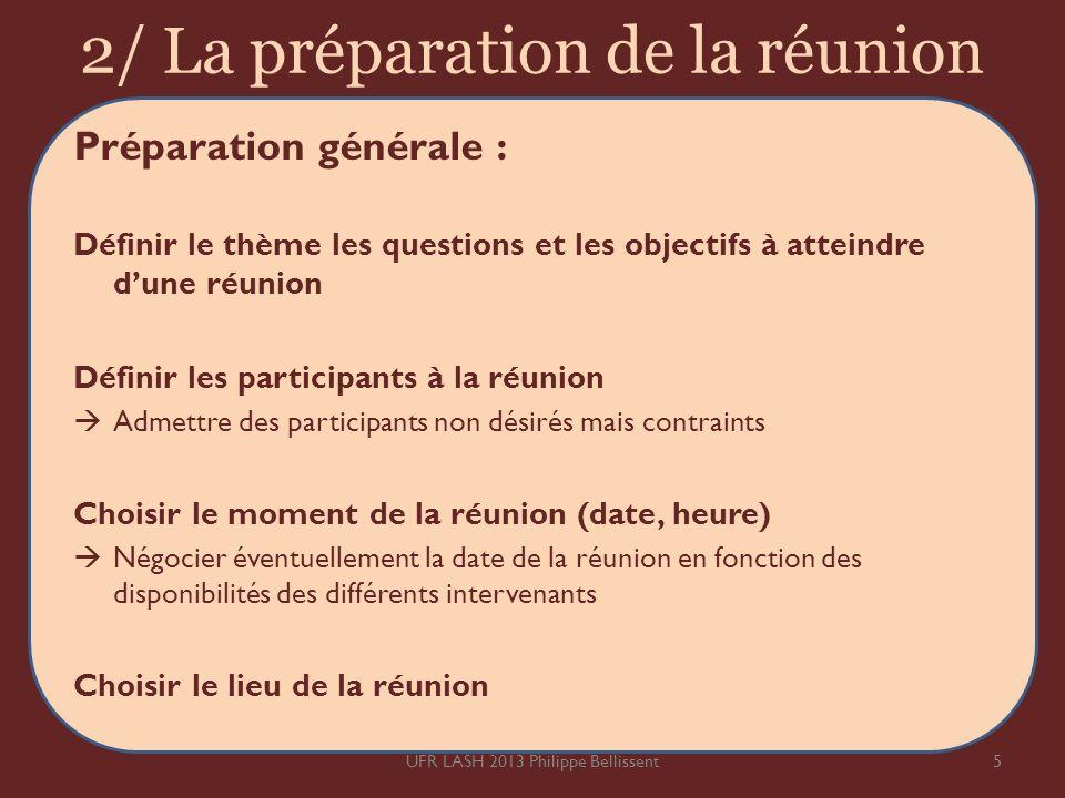 2/ La préparation de la réunion Préparation générale : Définir le thème les questions et les objectifs à atteindre dune réunion Définir les participan