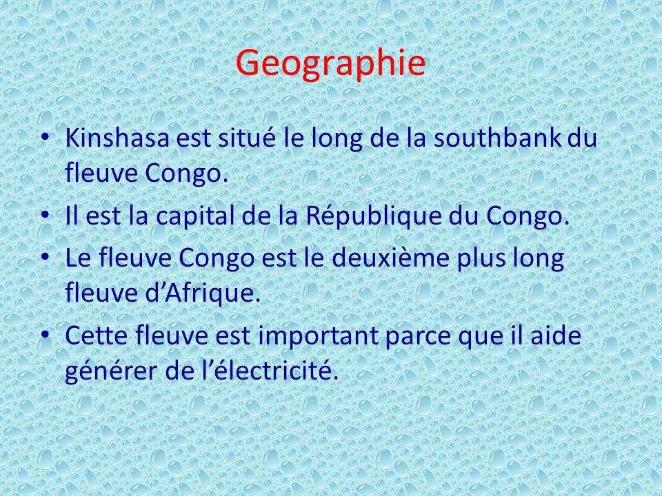 Geographie Kinshasa est situé le long de la southbank du fleuve Congo. Il est la capital de la République du Congo. Le fleuve Congo est le deuxième pl