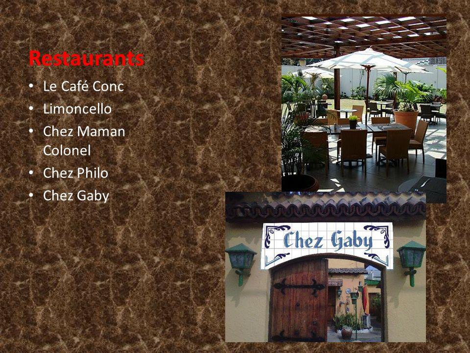 Restaurants Le Café Conc Limoncello Chez Maman Colonel Chez Philo Chez Gaby