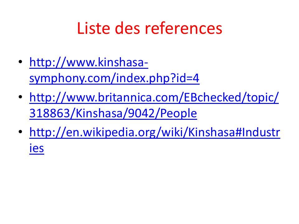 Liste des references http://www.kinshasa- symphony.com/index.php?id=4 http://www.kinshasa- symphony.com/index.php?id=4 http://www.britannica.com/EBche