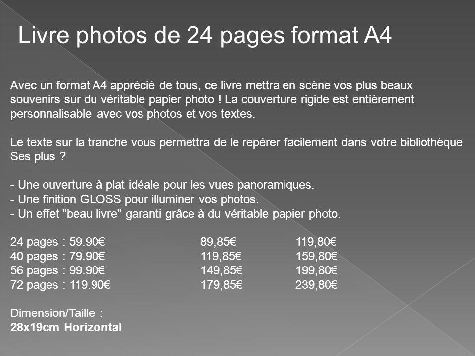 Avec un format A4 apprécié de tous, ce livre mettra en scène vos plus beaux souvenirs sur du véritable papier photo .