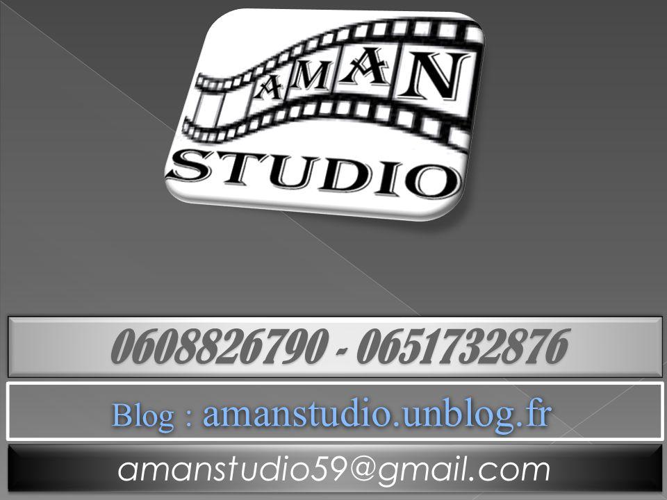 0608826790 - 0651732876 amanstudio59@gmail.com Blog : amanstudio.unblog.fr