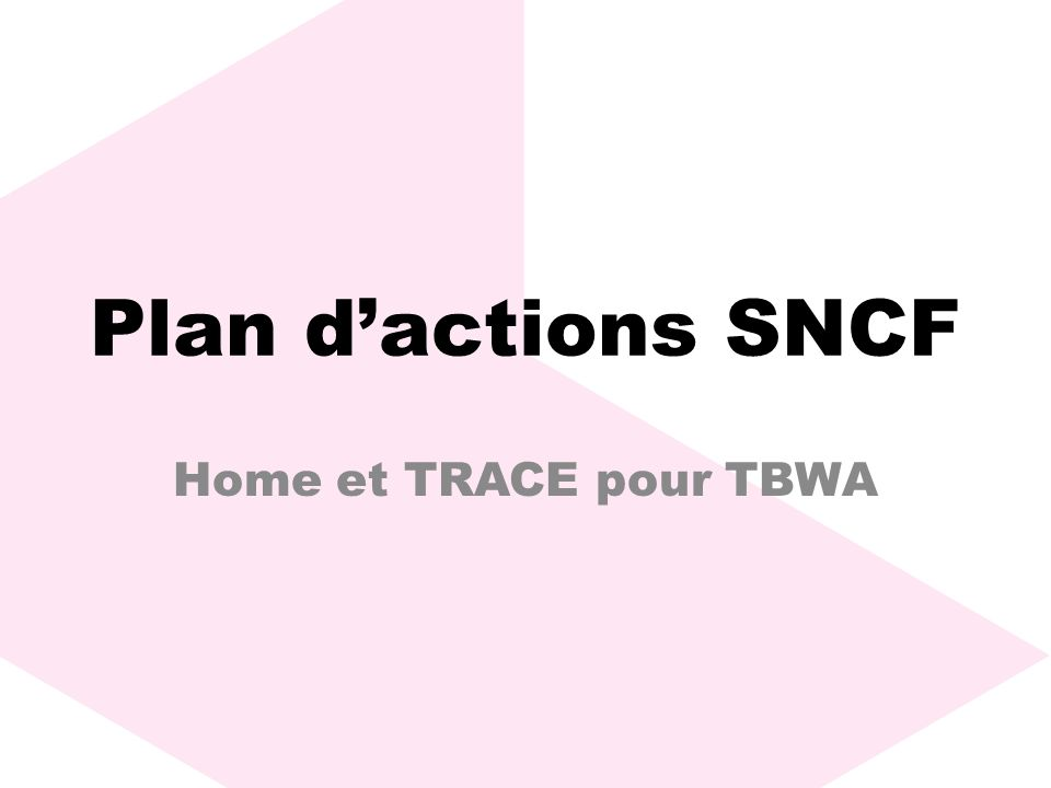 Plan dactions SNCF Home et TRACE pour TBWA