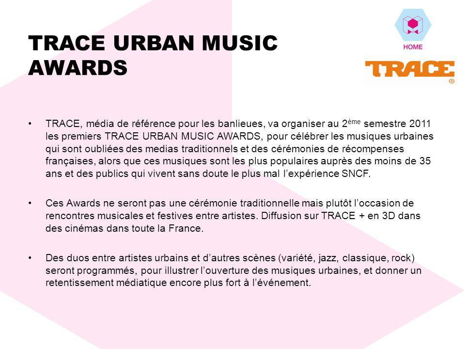 TRACE URBAN MUSIC AWARDS TRACE, média de référence pour les banlieues, va organiser au 2 ème semestre 2011 les premiers TRACE URBAN MUSIC AWARDS, pour célébrer les musiques urbaines qui sont oubliées des medias traditionnels et des cérémonies de récompenses françaises, alors que ces musiques sont les plus populaires auprès des moins de 35 ans et des publics qui vivent sans doute le plus mal lexpérience SNCF.