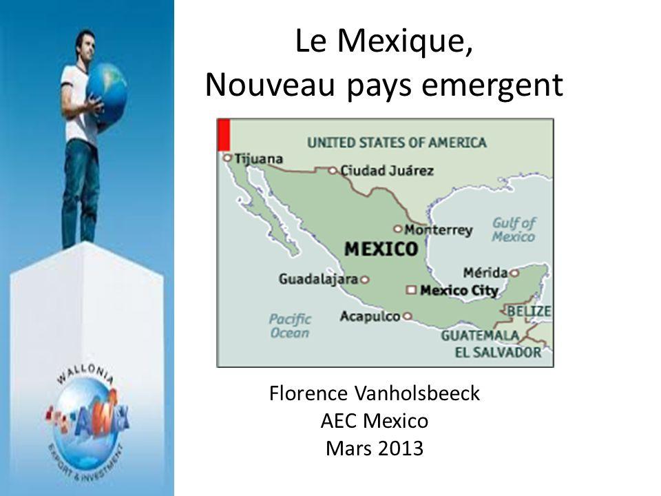 Le Mexique, Nouveau pays emergent Florence Vanholsbeeck AEC Mexico Mars 2013