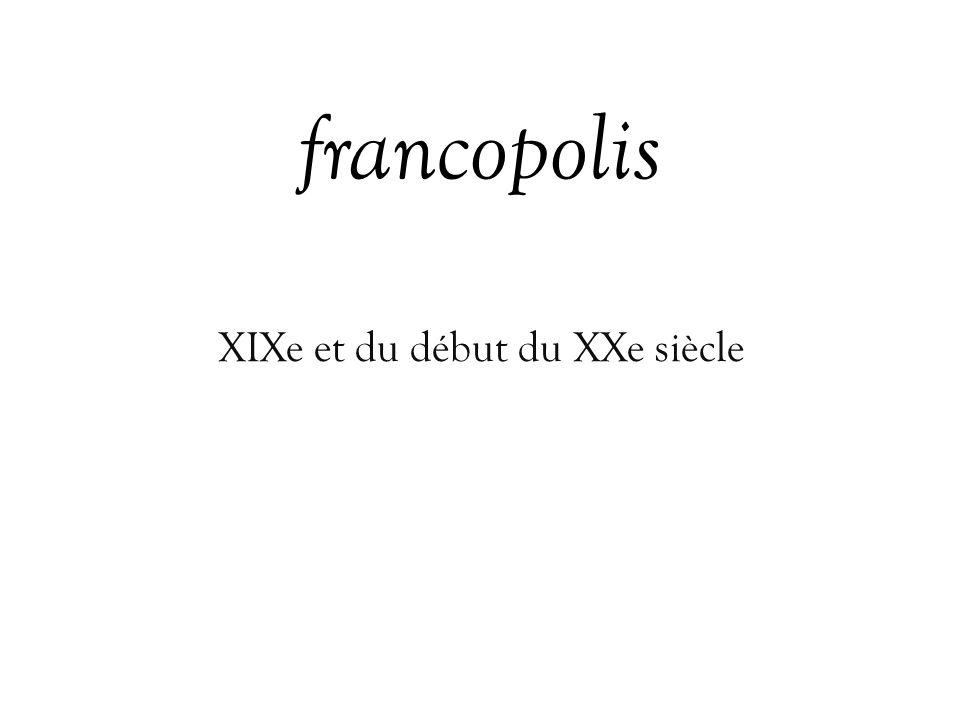 francopolis XIXe et du début du XXe siècle