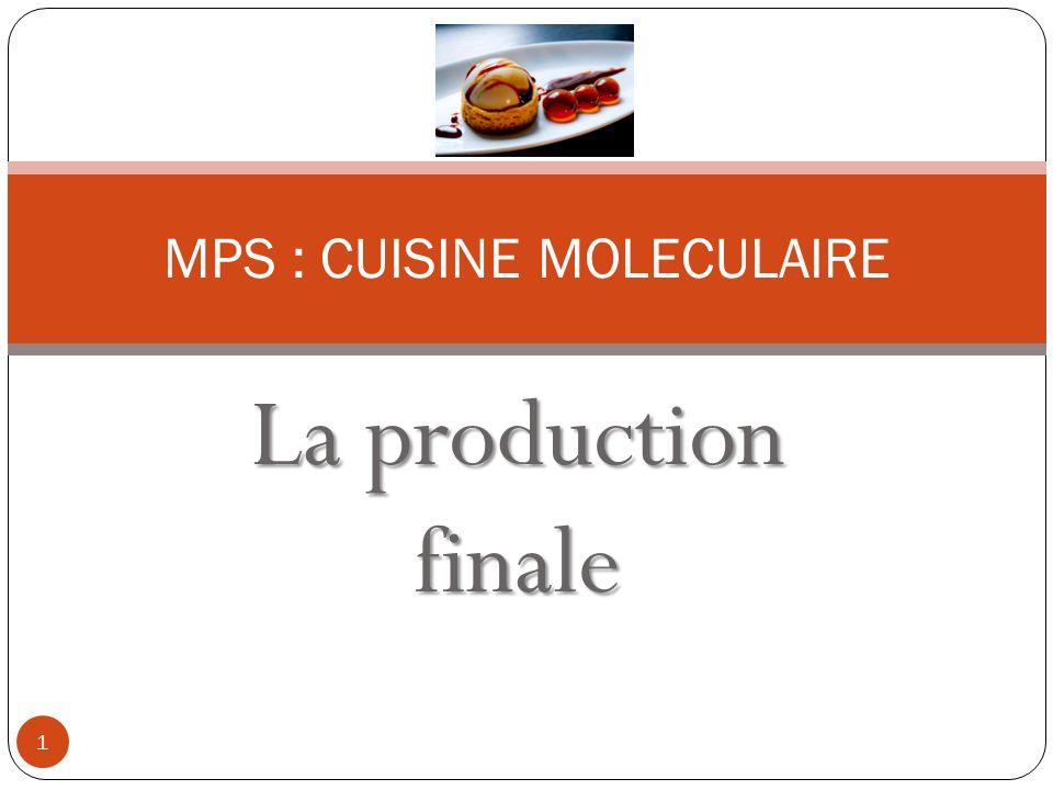 La production finale MPS : CUISINE MOLECULAIRE 1