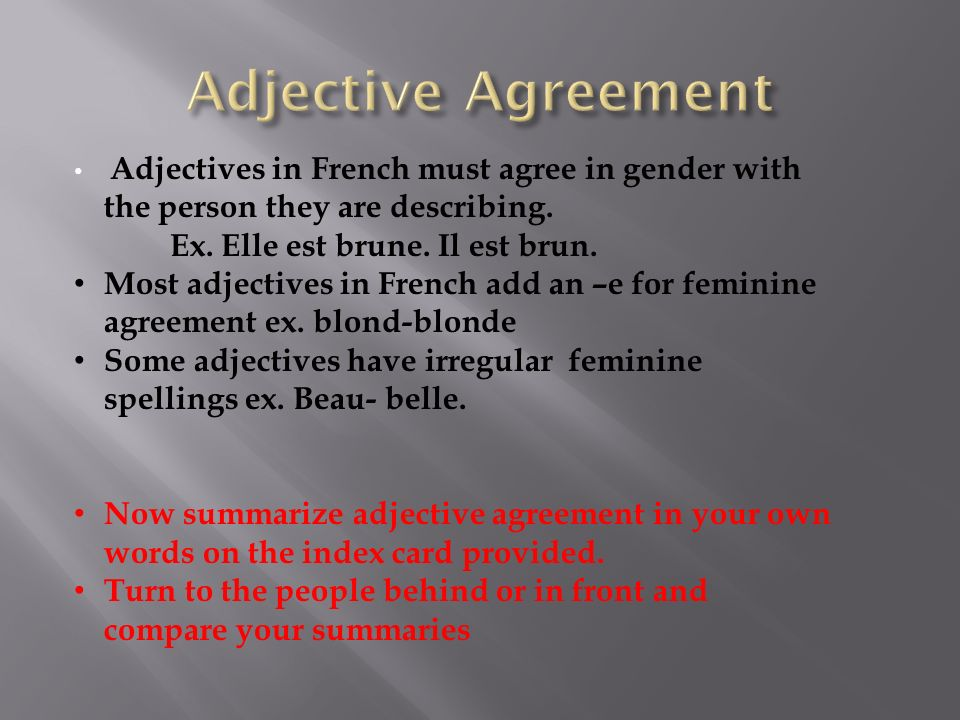 Adjectives in French must agree in gender with the person they are describing.