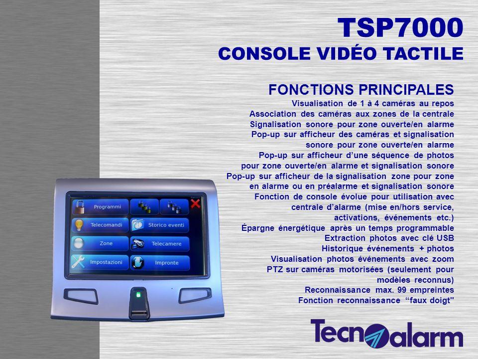 TSP7000 CONSOLE VIDÉO TACTILE QUELQUES ENVIRONNEMENTS DU LOGICIEL