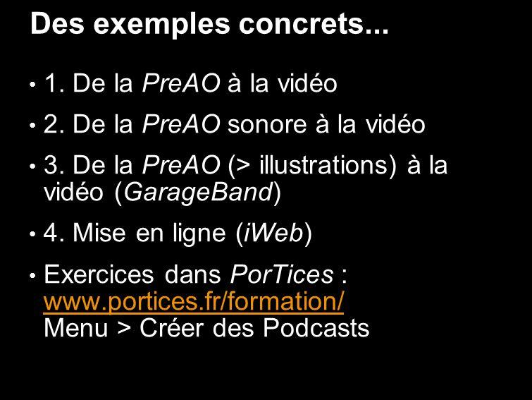 Des exemples concrets... 1. De la PreAO à la vidéo 2.