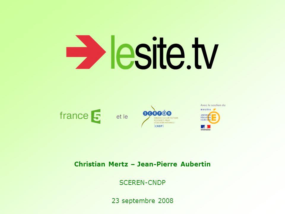Christian Mertz – Jean-Pierre Aubertin SCEREN-CNDP 23 septembre 2008
