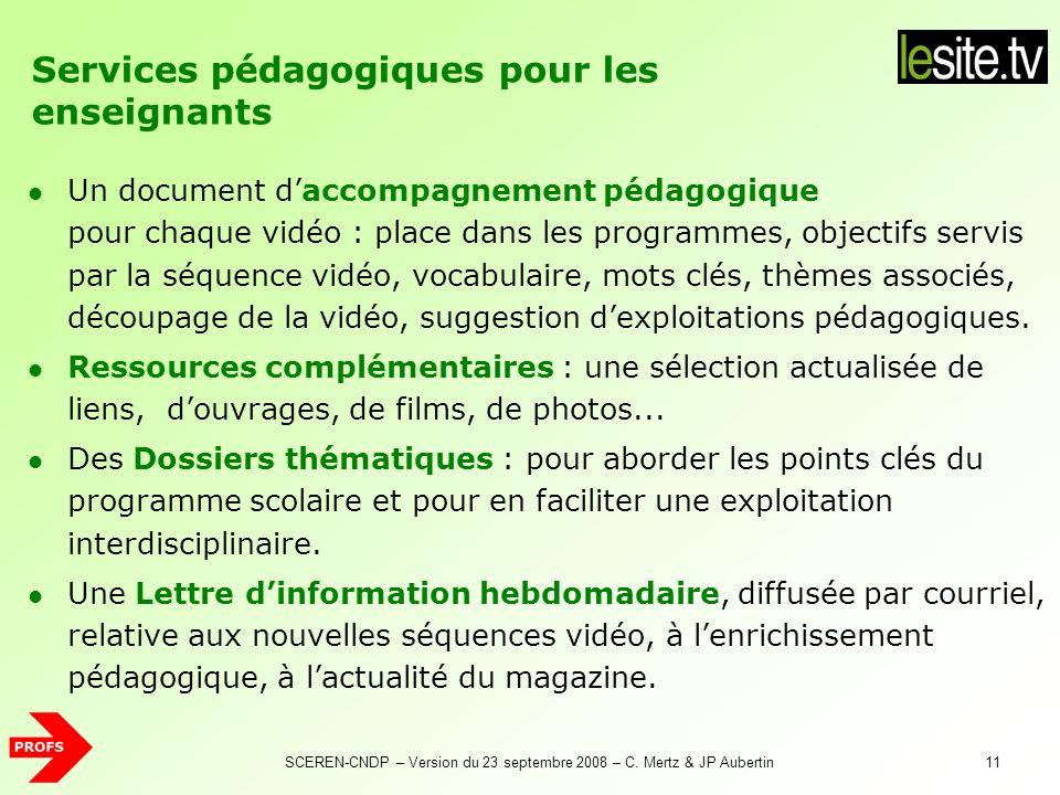 SCEREN-CNDP – Version du 23 septembre 2008 – C. Mertz & JP Aubertin11 Un document daccompagnement pédagogique pour chaque vidéo : place dans les progr