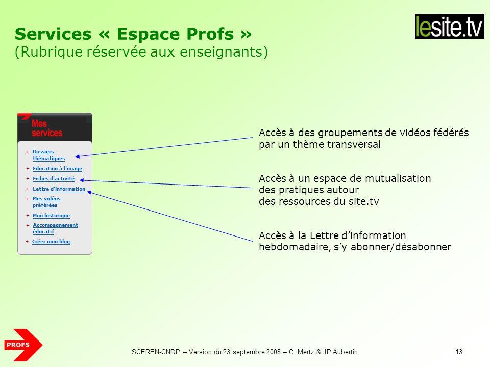 SCEREN-CNDP – Version du 23 septembre 2008 – C. Mertz & JP Aubertin13 Services « Espace Profs » (Rubrique réservée aux enseignants) Accès à des groupe