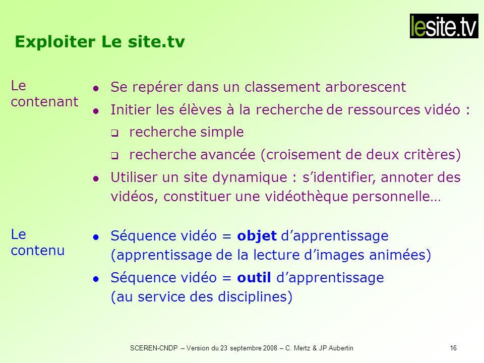 SCEREN-CNDP – Version du 23 septembre 2008 – C. Mertz & JP Aubertin16 Séquence vidéo = objet dapprentissage (apprentissage de la lecture dimages animé
