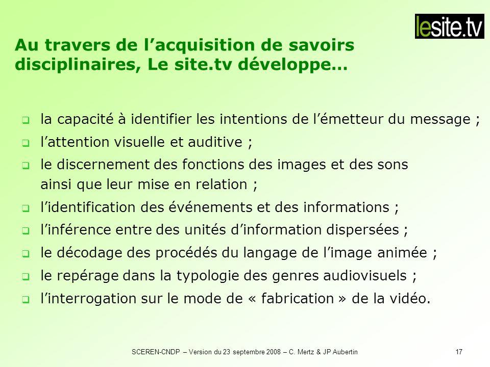 SCEREN-CNDP – Version du 23 septembre 2008 – C. Mertz & JP Aubertin17 la capacité à identifier les intentions de lémetteur du message ; lattention vis