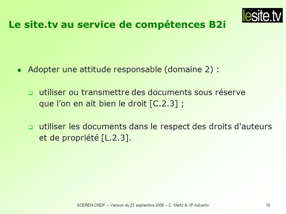 SCEREN-CNDP – Version du 23 septembre 2008 – C. Mertz & JP Aubertin19 Adopter une attitude responsable (domaine 2) : utiliser ou transmettre des docum