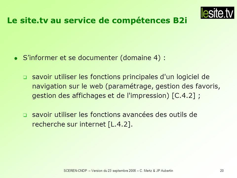 SCEREN-CNDP – Version du 23 septembre 2008 – C. Mertz & JP Aubertin20 Sinformer et se documenter (domaine 4) : savoir utiliser les fonctions principal
