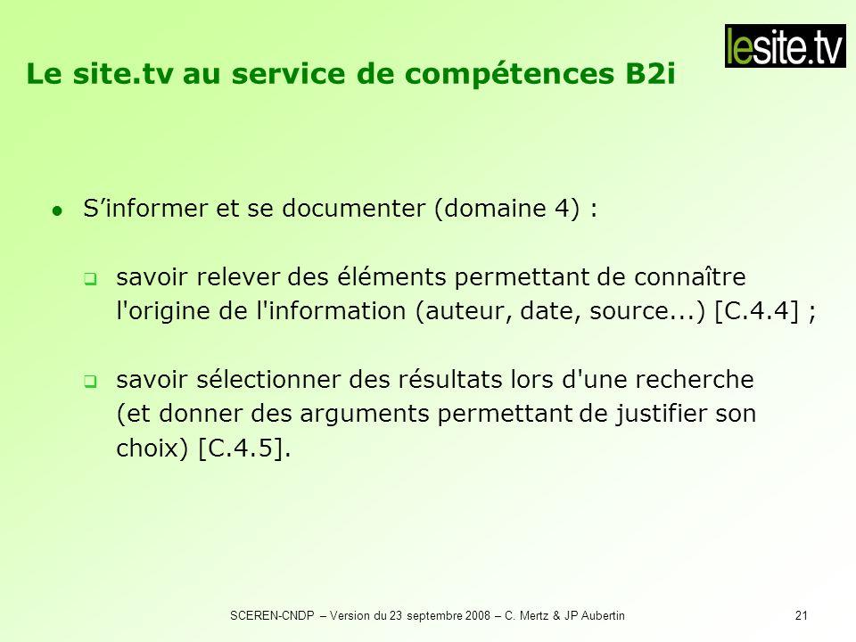 SCEREN-CNDP – Version du 23 septembre 2008 – C. Mertz & JP Aubertin21 Sinformer et se documenter (domaine 4) : savoir relever des éléments permettant